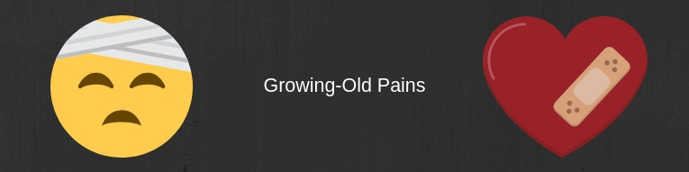 growing old pains